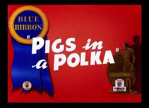 Looney Tunes – Pigs in a Polka 1943